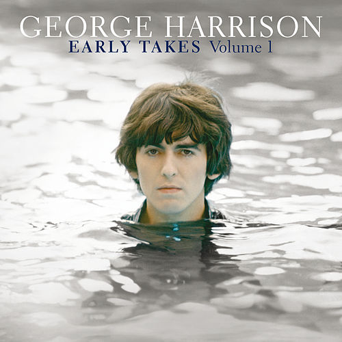 Early Takes Volume 1 by George Harrison
