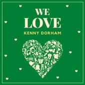 We Love Kenny Dorham by Kenny Dorham