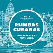 Rumbas Cubanas (From Havanna with Love), Vol. 1 de Various Artists