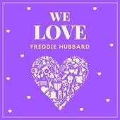 We Love Freddie Hubbard von Freddie Hubbard
