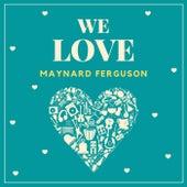 We Love Maynard Ferguson de Maynard Ferguson
