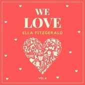 We Love Ella Fitzgerald, Vol. 4 fra Ella Fitzgerald