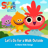 Let's Go for a Walk Outside & More Kids Songs by Super Simple Songs