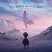 You Don't Need To Ask (feat. TZAR) de KSHMR