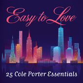 Easy to Love: 25 Cole Porter Essentials by Various Artists