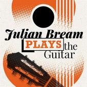 Julian Bream Plays the Guitar di Julian Bream