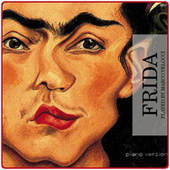 Frida (Music Inspired by the Film) (Piano Version) by Marco Velocci