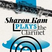 Sharon Kam Plays the Clarinet by Sharon Kam