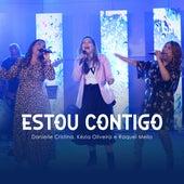 Estou Contigo by Raquel Mello Kézia Oliveira