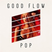 Good Flow: Pop by Various Artists