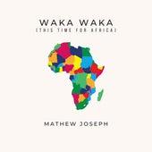 Waka Waka (This Time for Africa) by Mathew Joseph