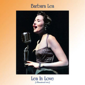 Lea in Love (Analog Source Remaster 2021) by Barbara Lea