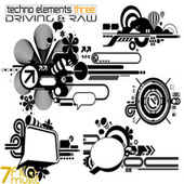 Driving & Raw Techno Elements, Vol. 3 by Various Artists
