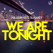 We Are Tonight by Pulsedriver
