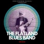 The Flatland Blues Band And Revue de Christopher Daniel Johnston