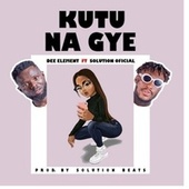 Kutu Na Gye by Dee Element