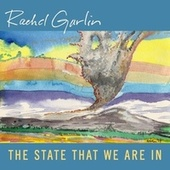 The State That We Are In de Rachel Garlin