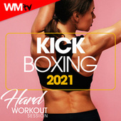 Kick Boxing 2021 Hard Workout Session (60 Minutes Non-Stop Mixed Compilation for Fitness & Workout 140 Bpm / 32 Count) by Workout Music Tv