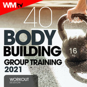 40 Body Building Group Training 2021 Workout Session (Unmixed Compilation for Fitness & Workout 108 - 150 Bpm) by Workout Music Tv