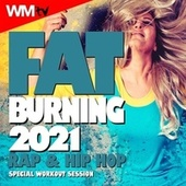 Fat Burning 2021 - Rap & Hip Hop Special Workout Session (60 Minutes Non-Stop Mixed Compilation for Fitness & Workout 128 Bpm) by Workout Music Tv