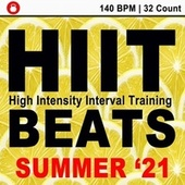 Hitt Beats Summer 2021 (140 Bpm - 32 Count Unmixed High Intensity Interval Training Workout Music Ideal for Gym, Jogging, Running, Cycling, Cardio and Fitness) by HIIT Beats