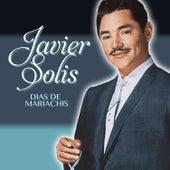 Dias de Mariachis de Javier Solis