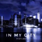 In My City de Pistles