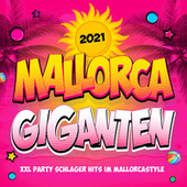 Mallorca Giganten 2021 (XXL Party Schlager Hits im Mallorcastyle) von Various Artists