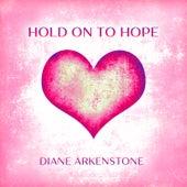 Hold on to Hope (Single) de Diane Arkenstone