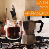 Latin Pop Mañanero Vol. 4 von Various Artists