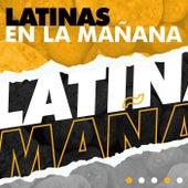 Latinas en la Mañana by Various Artists