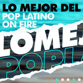 Lo mejor del Pop Latino On Fire by Various Artists