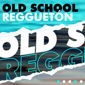 Old School Regguetón de Various Artists