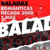 Baladas Románticas decada 2000 y más van Various Artists