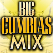 Big Cumbias Mix de Various Artists