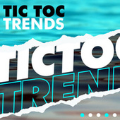 Tic Toc Trends von Various Artists