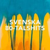 Svenska 80-talshits by Various Artists