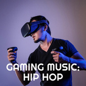 Gaming Music: Hip Hop de Various Artists