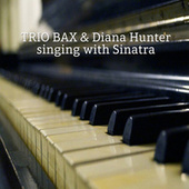 Singing with Sinatra (feat. Diana Hunter) de Trio Bax