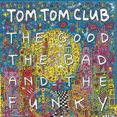 The Good The Bad and The Funky by Tom Tom Club
