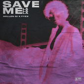 Save Me (La La La) by Mellen Gi