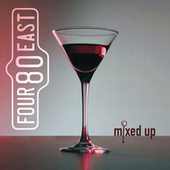 Mixed Up by Four 80 East