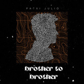 Brother to Brother by Patxi Julio