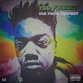 Far From Perfect by Ysl Fireboy