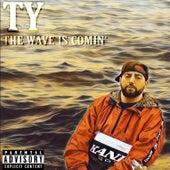 The Wave Is Comin' von TY