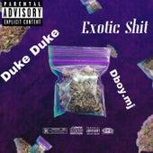 Exotic Shit by Duke Duke