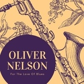 For the Love of Blues de Oliver Nelson