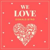 We Love Donald Byrd von Donald Byrd