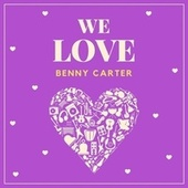 We Love Benny Carter von Benny Carter