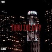 THRU THE CITY by Kchris